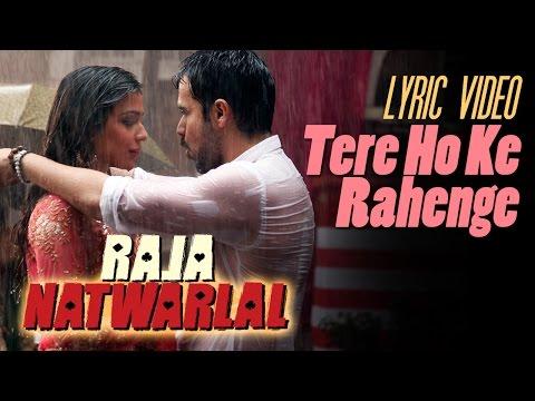 Video Tere Hoke Rehenge   Official Lyric Video   Raja Natwarlal   Arijit Singh   Yuvan Shankar Raja download in MP3, 3GP, MP4, WEBM, AVI, FLV January 2017