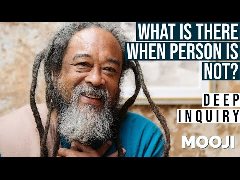Mooji Video: What IS When PERSON Is NOT?