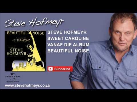 STEVE HOFMEYR – Sweet Caroline