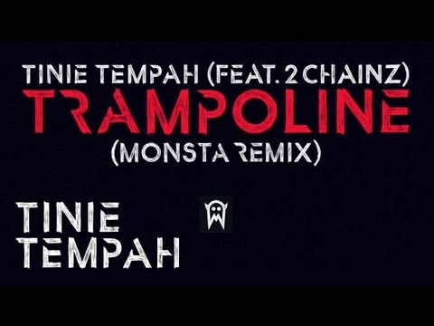 Tinie Tempah (Feat. 2 Chainz): Trampoline (Official Monsta Remix)