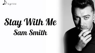 Stay With Me - Sam Smith (Lyrics)