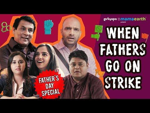 Video When Fathers Go On Strike ft. Ahsaas Channa & Sanaya Pithawalla | Girliyapa download in MP3, 3GP, MP4, WEBM, AVI, FLV January 2017
