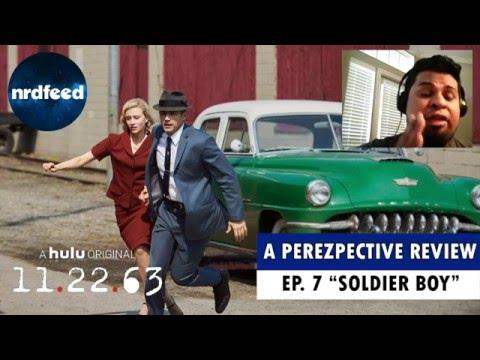 "A Perezpective Review: 11.22.63 Ep. 7 ""Soldier Boy"""