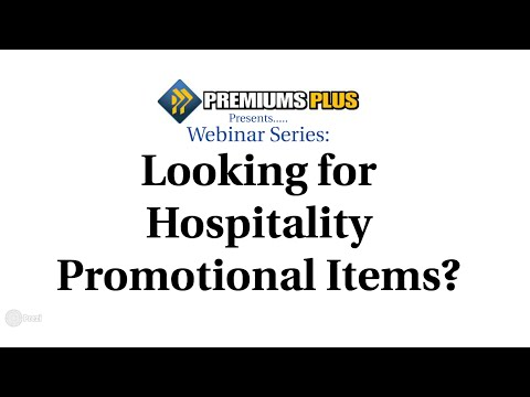 Webinar Series: Looking for Hospitality Promotional Items?