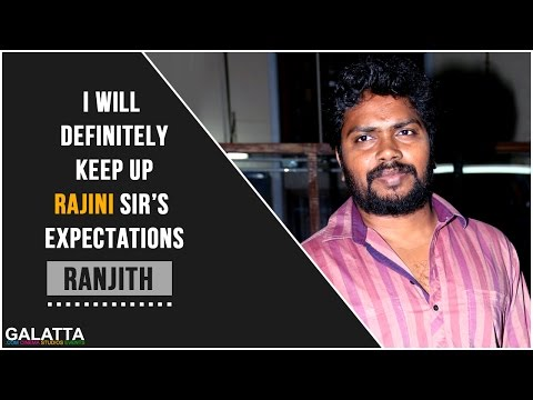 I-will-definitely-keep-up-Rajini-Sirs-expectations--Ranjith