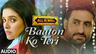 Video 'Baaton Ko Teri' Full AUDIO Song | Arijit Singh | Abhishek Bachchan, Asin | T-Series MP3, 3GP, MP4, WEBM, AVI, FLV Juli 2018