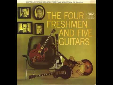 The Four Freshmen & Five Guitars (Full Album)
