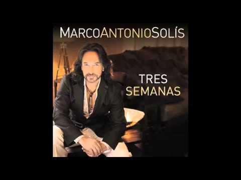 Tres Semanas – Marco Antonio Solis