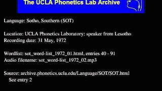 Sotho, Southern (sot) audio: sot_word-list_1972_02 Language family: Southern Sotho; Sotho; Sotho-Tswana (S.30); Central Narrow Bantu S; Central Bantu; ...