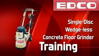 TRAINING: How To Use a 1-Disc Concrete Grinder (Wedge-Less Style) - EDCO