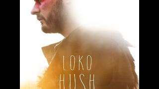 "Julien Loko sort ""Hush"" !"
