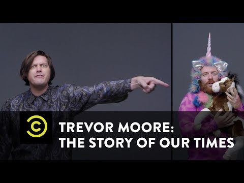 Trevor Moore: The Story of Our Times - \
