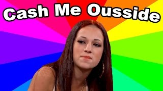 What Is Cash Me Outside Howbow Dah? The meaning and origin of the Dr. Phil 13 year old girl meme