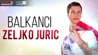 Zeljko Juric - Balkanci
