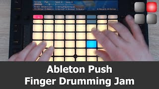 Ableton Push Finger Drumming Jam