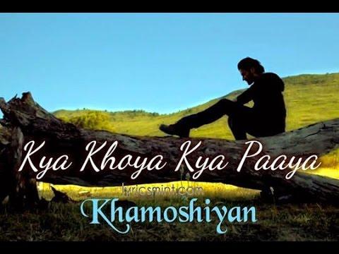 Kya Khoya Kya Paaye - Khamoshiyan