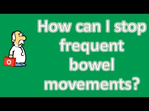 How can I stop frequent bowel movements ? | Best Health Channel