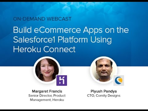 WEBCAST: Build eCommerce Apps on the Salesforce1 Platform Using Heroku Connect