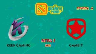 Keen Gaming vs Gambit (карта 1), The Bucharest Minor | Группа А