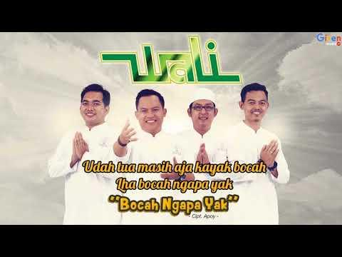 Wali - Bocah Ngapa Yak - Lagu Religi Terbaru 2018