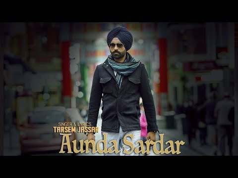 Latest Punjabi Songs 2016 | AUNDA SARDAR OFFICIAL VIDEO | TARSEM JASSAR | New Punjabi Songs 2016