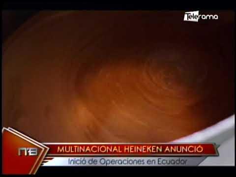 Multinacional Heineken anunció inició de operaciones en Ecuador