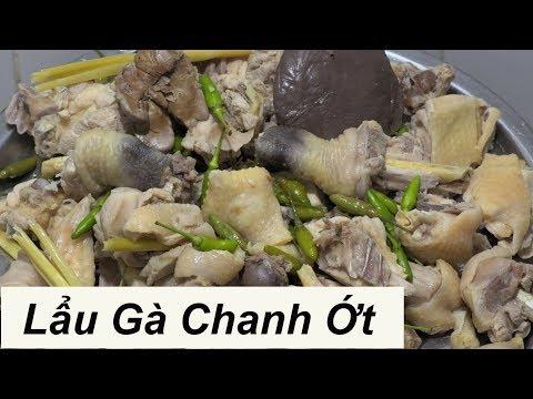 LẨU GÀ CHANH ỚT  đặc sản Miền Tây cách nấu lẩu gà ớt hiểm ngon đậm đà chicken hotpot vietnam food - Thời lượng: 10:07.