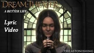 Dream Theater - The Astonishing - A Better Life [LYRICS]