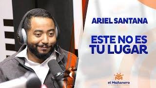 """Ariel Santana – Señales que te indican """"Este no es tu lugar"""""""