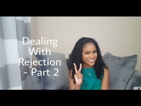 Dealing with Rejection -Part 2