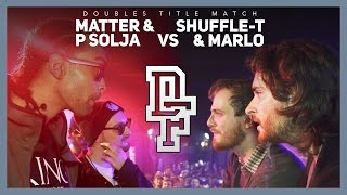 The long awaited 2-on-2 title defence featuring Leeds veterans Matter & P Solja, going up against the champions, Shuffle-T & Marlo in a crazy back and forth. Subscribe to Don't Flop's Patreon for extra perks:http://www.patreon.com/dontflopBUY TICKETS FOR OUR UPCOMING EVENTS: http://www.dontflop.com/ticketsWATCH OUR LATEST EVENTS ON PPV: http://www.dontflop.com/PPVCLICK HERE TO SUBSCRIBE: http://www.dontflop.com/subscribeJOIN THE DISCUSSION:https://www.facebook.com/groups/ViewPointDFMCs:http://www.twitter.com/Mattalogichttp://www.twitter.com/PSoljahttp://www.twitter.com/Shuffle_Thttp://www.twitter.com/MarloRapperFilmed By:http://www.twitter.com/Cruger7http://www.twitter.com/Charlie_Hyamshttp://www.twitter.com/SamstrickzEdited By:http://www.twitter.com/Cruger7Instrumental By:https://soundcloud.com/wizardbeatsukLinks:http://www.dontflop.comhttp://www.twitter.com/DontFlophttp://www.facebook.com/DontFlop
