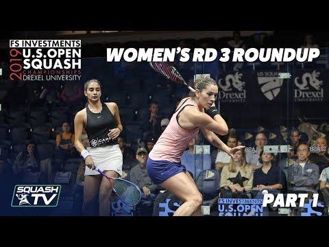 Squash: U.S. Open 2019 - Women's Rd 3 Roundup Pt.1