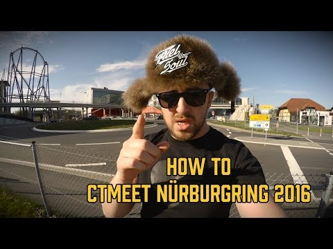 How-To CTMEET Nürburgring 2016