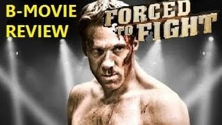 Nonton Forced To Fight   2011 Gary Daniels   B Movie Review Film Subtitle Indonesia Streaming Movie Download