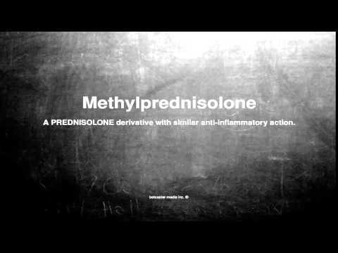 Medical vocabulary: What does Methylprednisolone mean