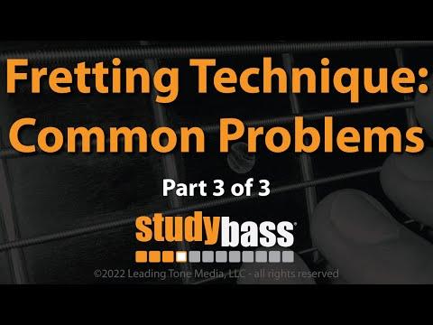 Fretting Technique: Common Problems