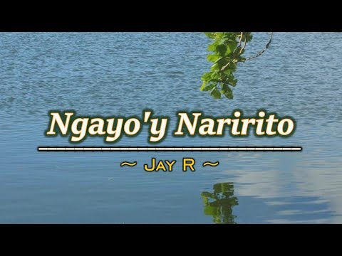 Ngayo'y Naririto - KARAOKE VERSION - As Popularized By Jay R