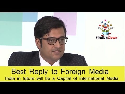 Arnab Shown Foreign Media - Indian Media Whare Stands In The World