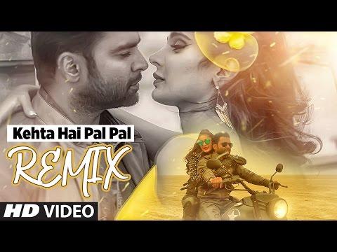 Kehta Hai Pal Pal Remix | Shilpi Sharma | Sachiin