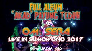 [TERBARU] FULL ALBUM OM.SERA LIVE SUMOWONO - SEMARANG 2017