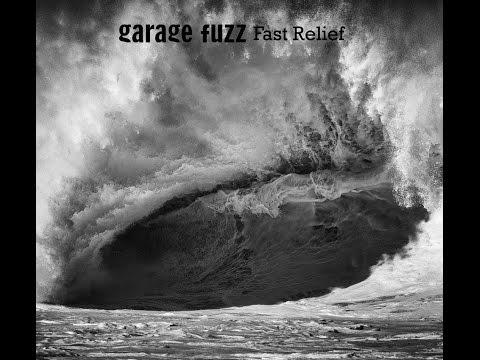 Garage Fuzz Fast Relief Full album