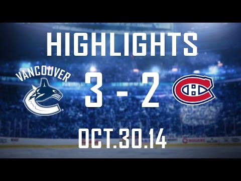 Canucks vs Canadiens Highlights (Oct. 30, 2014)
