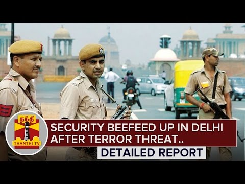 Security-beefed-up-in-Delhi-after-terror-threat-Detailed-Report-Thanthi-TV-08-03-2016