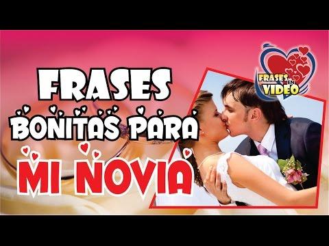 FRASES BONITAS PARA MI NOVIA  IMAGENES CON FRASES LINDAS  DEDICATORIAS PARA LA NOVIA