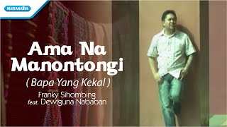 Video Franky Sihombing - Ama Na Manontongi / Bapa Yang Kekal (Official Music Video) MP3, 3GP, MP4, WEBM, AVI, FLV Agustus 2018