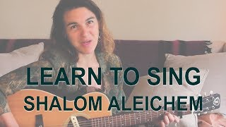 Shalom Aleichem – learn to sing the Shabbat song