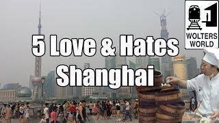 Video Visit Shanghai - 5 Things You Will Love & Hate About Shanghai, China MP3, 3GP, MP4, WEBM, AVI, FLV November 2018