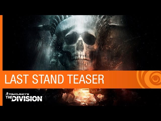 Tom Clancy's The Division Trailer: Last Stand DLC Teaser - Expansion 3