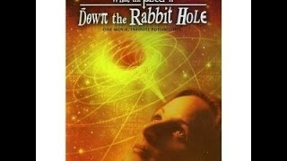What the bleep do we know? Down the rabbit hole