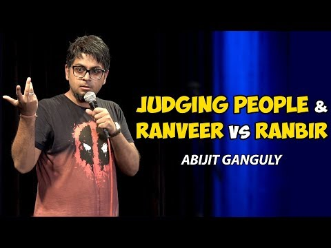 Judging People & Ranveer vs Ranbir | Stand-up Comedy by Abijit Ganguly